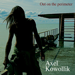 Axel Kowollik - Out On The Perimeter